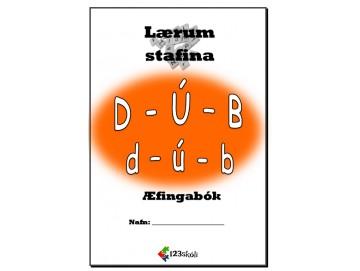 D - Ú - B   Stafainnlögn / Æfingabók