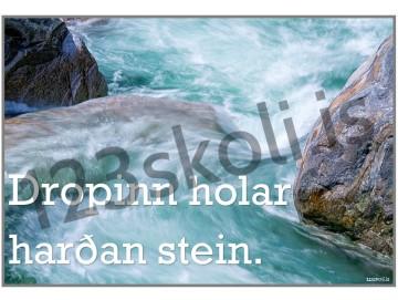 Dropinn holar harðan stein.
